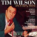 Tim Wilson It's A Sorry World