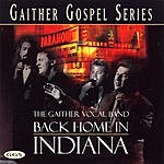 Gaither Vocal Band Gaither Gospel Series: Back Home In Indiana