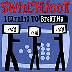 Switchfoot Learning To Breathe