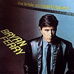Bryan Ferry The Bride Stripped Bare (Remastered)