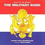 Felix Slatkin Salute To The Services: The Military Band