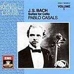 Pablo Casals Great Recordings Of The Century: Cello Suites, Vol.1