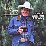 Chris LeDoux Used To Want To Be A Cowboy