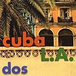 Cuba L.A. Dos