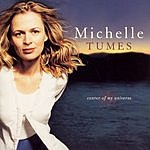 Michelle Tumes Center Of My Universe