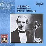 Pablo Casals Great Recordings Of The Century: Suites For Unaccompanied Cello, Vol.2