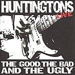 Huntingtons The Good, The Bad & The Ugly
