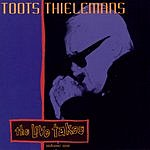 Toots Thielemans The Live Takes, Vol.1
