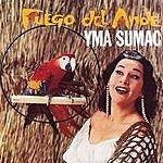 Yma Sumac Fuego Del Ande (Fire Of The Andes)