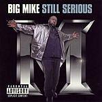 Big Mike Still Serious (Parental Advisory)