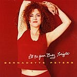 Bernadette Peters I'll Be Your Baby Tonight