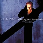 John Waite The Complete John Waite, Vol.1: Falling Backwards