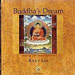 Riley Lee Buddha's Dream: Music For Meditation