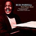 Bud Powell Bud Plays Bird