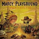 Marcy Playground Shapeshifter