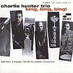 Charlie Hunter Trio Bing, Bing, Bing!