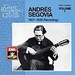 Andrés Segovia 1927-1939 Recordings, Vol.1