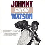 Johnny 'Guitar' Watson Three Hours Past Midnight
