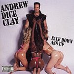 Andrew Dice Clay Face Down, Ass Up (Parental Advisory)