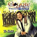 El Coyote Y Su Banda Tierra Santa Te Sone