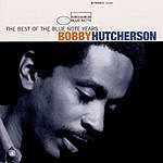 Bobby Hutcherson The Best Of The Blue Note Years