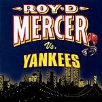 Roy D. Mercer Roy D. Mercer Vs. Yankees