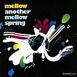 Mellow Another Mellow Spring