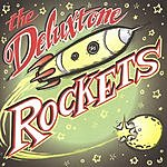 The Deluxtone Rockets The Deluxtone Rockets