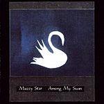 Mazzy Star Among My Swan
