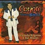El Coyote Y Su Banda Tierra Santa Cuando Regreso A Tus Brazos
