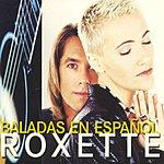 Roxette Baladas En Espanol