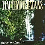 Tim Timmermans Life As We Know It