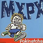 MXPX Pokinatcha