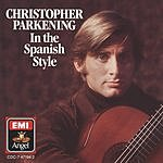 Christopher Parkening In The Spanish Style