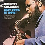 Ornette Coleman New York Is Now!