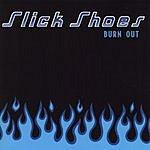 Slick Shoes Burn Out