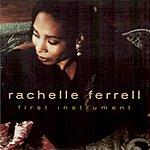 Rachelle Ferrell First Instrument