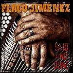 Flaco Jimenez Said And Done