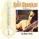 Ravi Shankar The Ravi Shankar Collection: In New York