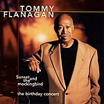 Tommy Flanagan Sunset And The Mockingbird: The Birthday Concert