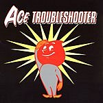 Ace Troubleshooter Ace Troubleshooter