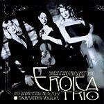 Eroica Trio Dvorák: Piano Trio 'Dumky'/Shostakovich: Piano Trio No.2/Rachmaninov: Vocalise