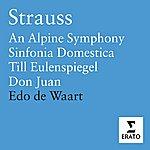 Edo De Waart Eine Alpensinfonie (An Alpine Symphony)/Sinfonia Domestica