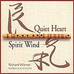 Richard Warner Quiet Heart/Spirit Wind