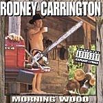 Rodney Carrington Morning Wood