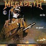 Megadeth So Far, So Good, So What (Parental Advisory)