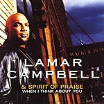 Lamar Campbell & Spirit Of Praise When I Think About You