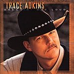 Trace Adkins Dreamin' Out Loud