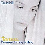 David Hill Thunder Entered Her