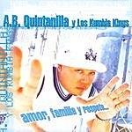 A.B. Quintanilla III Amor, Familia Y Respeto